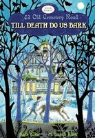 Till Death Do Us Bark: 43 Old Cemetery Road: Book 3