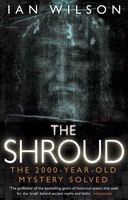 The Shroud: The 2000-year-old Mystery Solved