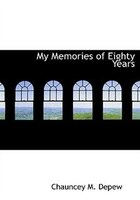 My Memories of Eighty Years (Large Print Edition)