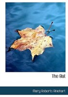 The Bat (Large Print Edition)