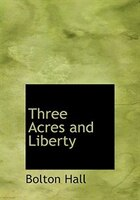 Three Acres and Liberty (Large Print Edition)
