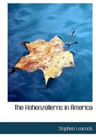The Hohenzollerns in America (Large Print Edition)