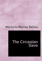 The Circassian Slave (Large Print Edition)