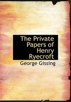 9780554263687 - George Gissing: The Private Papers of Henry Ryecroft (Large Print Edition) - 书