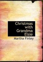 Christmas with Grandma Elsie (Large Print Edition)