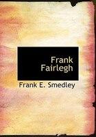 9780554280349 - Frank E. Smedley: Frank Fairlegh (Large Print Edition) - Book