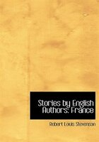 9780554280486 - Robert Louis Stevenson: Stories by English Authors: France (Large Print Edition) - Book