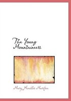 9780554280516 - Mary Noailles Murfree: The Young Mountaineers (Large Print Edition) - Book