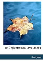 9780554280530 - Anonymous: An Englishwoman's Love-Letters (Large Print Edition) - Book