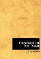 9780554280578 - Charles Barbara: L'assassinat du Pont-Rouge (Large Print Edition) - Book