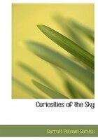 9780554280592 - Garrett Putnam Serviss: Curiosities of the Sky (Large Print Edition) - Book