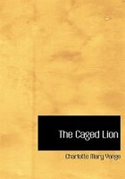 9780554280738 - Charlotte Mary Yonge: The Caged Lion (Large Print Edition) - Book