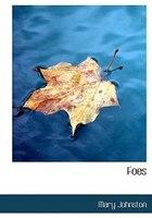 9780554282008 - Mary Johnston: Foes (Large Print Edition) - Book