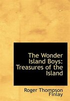 9780554282077 - Roger Thompson Finlay: The Wonder Island Boys: Treasures of the Island (Large Print Edition) - 書