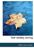 9780554282138 - William Dean Howells: Their Wedding Journey (Large Print Edition) - کتاب
