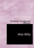 9780554282237 - Eleanor Hodgman Porter: Miss Billy (Large Print Edition) - کتاب