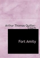 9780554282428 - Arthur Thomas Quiller-Couch: Fort Amity (Large Print Edition) - كتاب