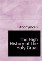 9780554282657 - Anonymous: The High History of the Holy Graal (Large Print Edition) - 書