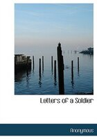 9780554282671 - Anonymous: Letters of a Soldier (Large Print Edition) - كتاب