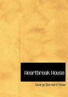9780554282954 - George Bernard Shaw: Heartbreak House (Large Print Edition) - كتاب