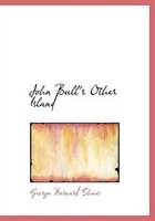 9780554282961 - George Bernard Shaw: John Bull's Other Island (Large Print Edition) - كتاب
