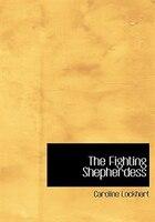The Fighting Shepherdess (Large Print Edition)