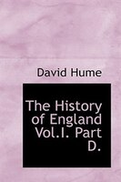 The History of England  Vol.I.  Part D.