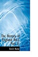 The History of England  Vol.I.  Part E.