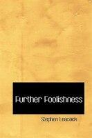 Further Foolishness