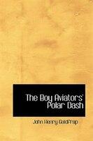 9780554331416 - John Henry Goldfrap: The Boy Aviators' Polar Dash - Livre