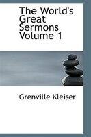 The World's Great Sermons  Volume 1
