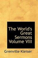 The World's Great Sermons  Volume VIII