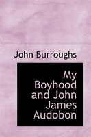 My Boyhood and John James Audobon
