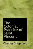 The Colonial Practice of Saint Vincent