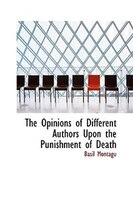 The Opinions of Different Authors Upon the Punishment of Death