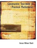 Constructive Text-book of Practical Mathematics (Large Print Edition)
