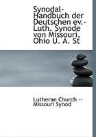 Synodal-Handbuch der Deutschen ev.-Luth. Synode von Missouri, Ohio U. A. St (Large Print Edition)