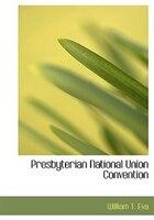Presbyterian National Union Convention (Large Print Edition)