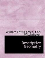 Descriptive Geometry (Large Print Edition)