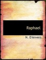 Raphael (Large Print Edition)