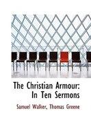 The Christian Armour: In Ten Sermons