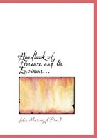 Handbook of Florence and Its Environs... (Large Print Edition)