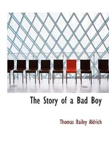 The Story of a Bad Boy (Large Print Edition)
