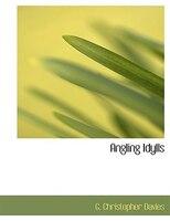 Angling Idylls (Large Print Edition)