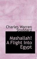 Mashallah! A Flight Into Egypt