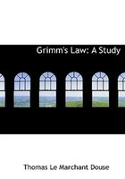 Grimm's Law: A Study (Large Print Edition)