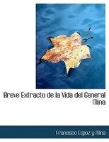 Breve Extracto de la Vida del General Mina (Large Print Edition)