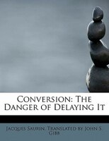 Conversion: The Danger Of Delaying It