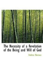 The Necessity of a Revelation of the Being and Will of God (Large Print Edition) - Andrew Norman