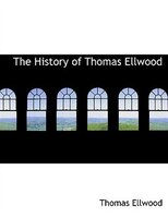 The History of Thomas Ellwood (Large Print Edition)